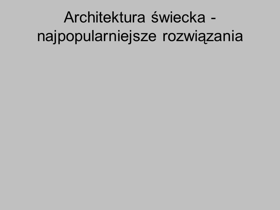 Architektura świecka -najpopularniejsze rozwiązania