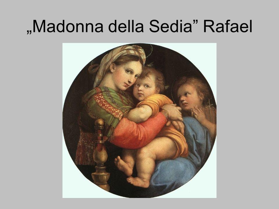 """""""Madonna della Sedia Rafael"""
