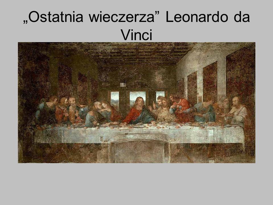 """""""Ostatnia wieczerza Leonardo da Vinci"""