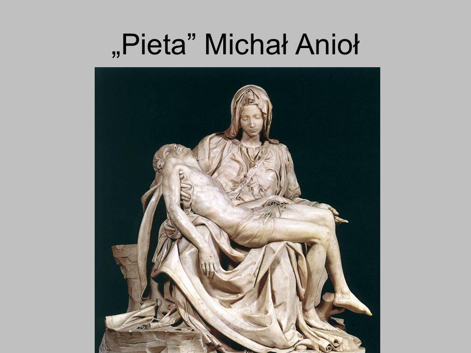 """Pieta Michał Anioł"