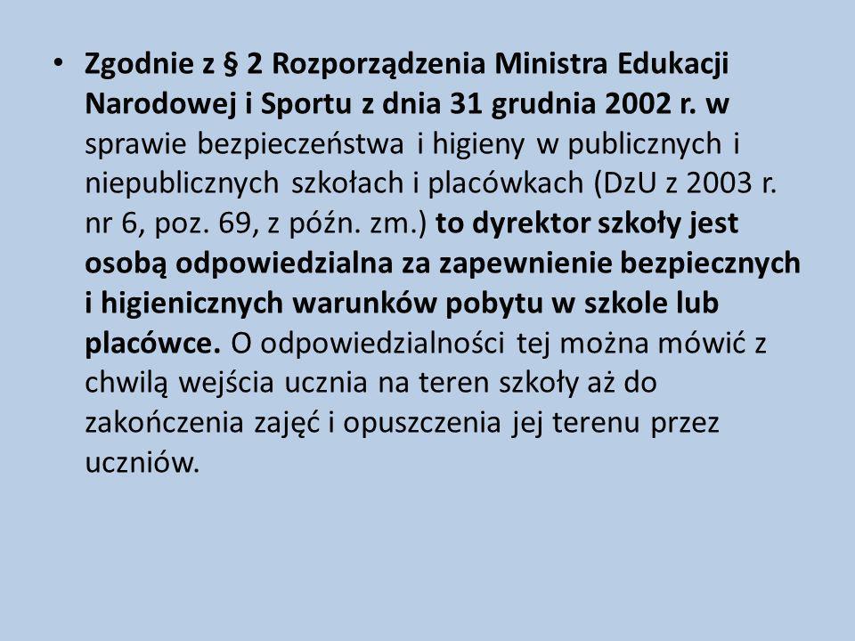 Zgodnie z § 2 Rozporządzenia Ministra Edukacji Narodowej i Sportu z dnia 31 grudnia 2002 r.