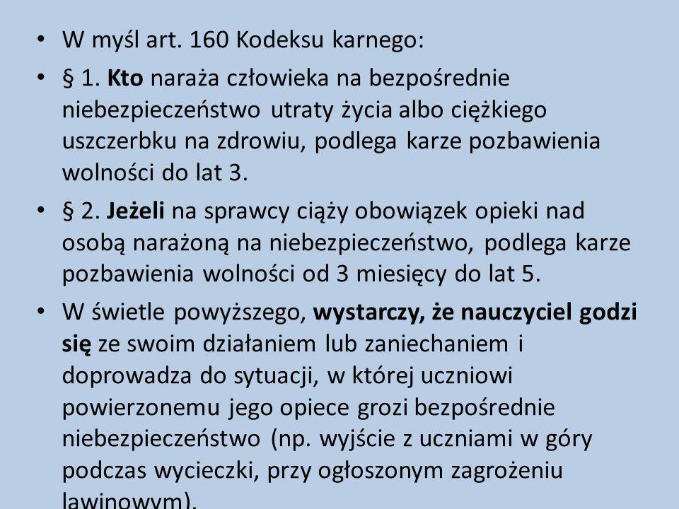W myśl art. 160 Kodeksu karnego:
