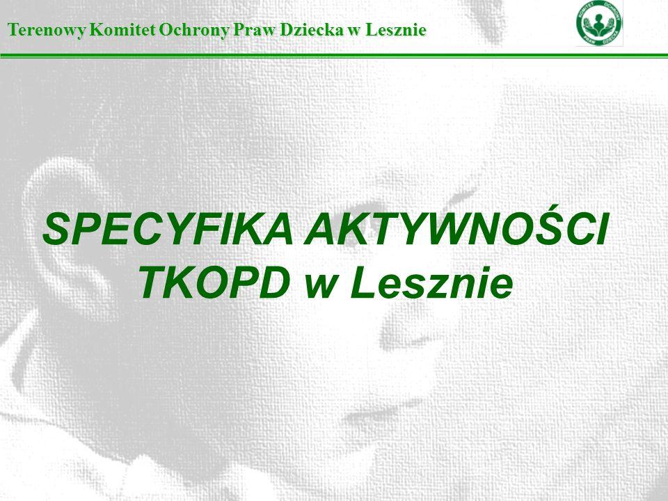 SPECYFIKA AKTYWNOŚCI TKOPD w Lesznie
