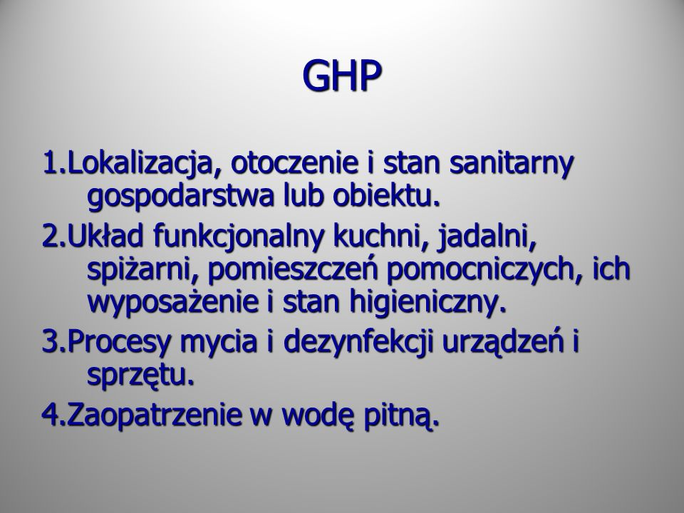 GHP 1.Lokalizacja, otoczenie i stan sanitarny gospodarstwa lub obiektu.