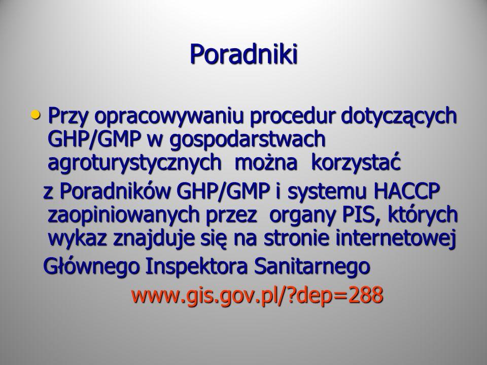 Poradniki Przy opracowywaniu procedur dotyczących GHP/GMP w gospodarstwach agroturystycznych można korzystać.