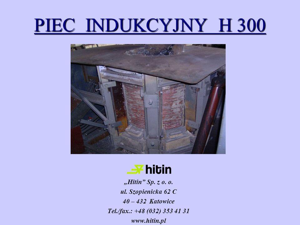 """PIEC INDUKCYJNY H 300 """"Hitin Sp. z o. o. ul. Szopienicka 62 C"""