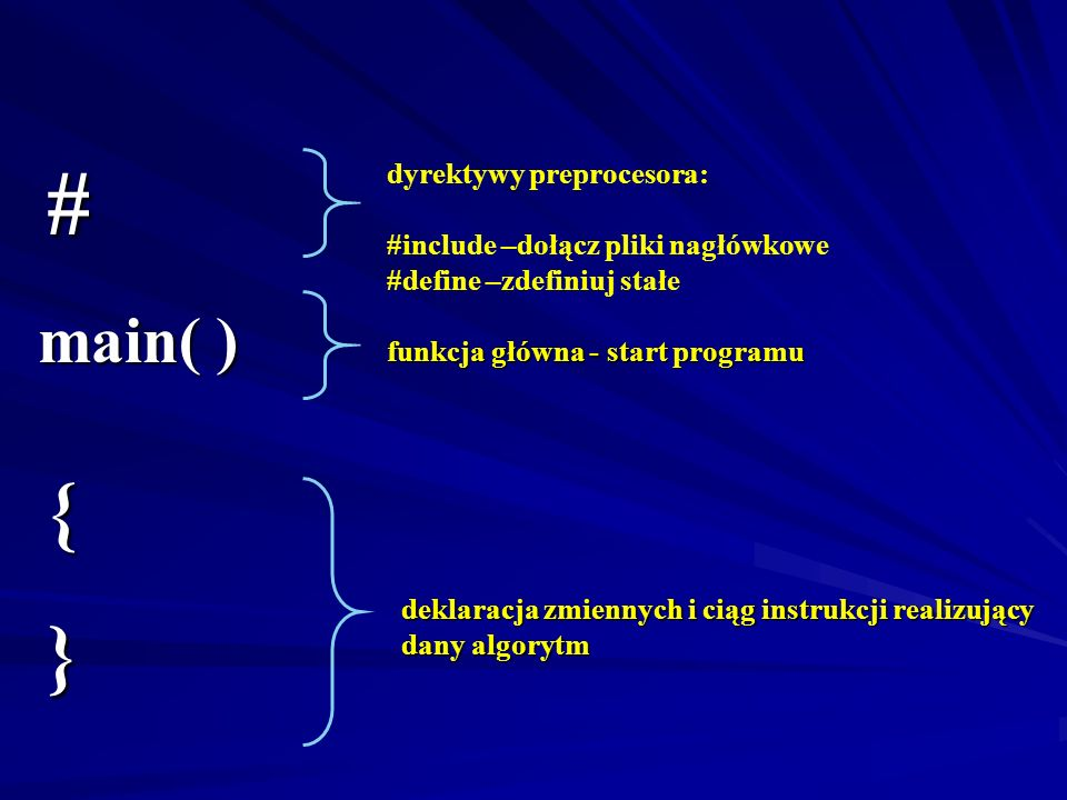 # { } main( ) dyrektywy preprocesora: