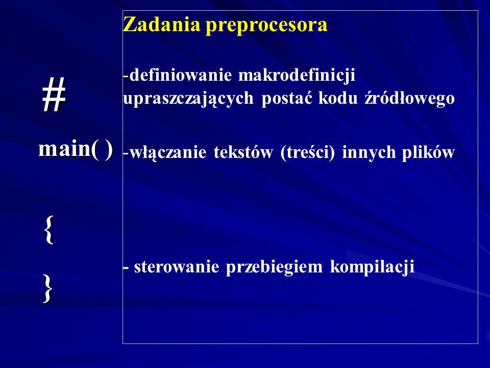 # { } main( ) Zadania preprocesora