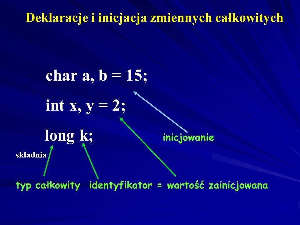 int x, y = 2; long k; inicjowanie