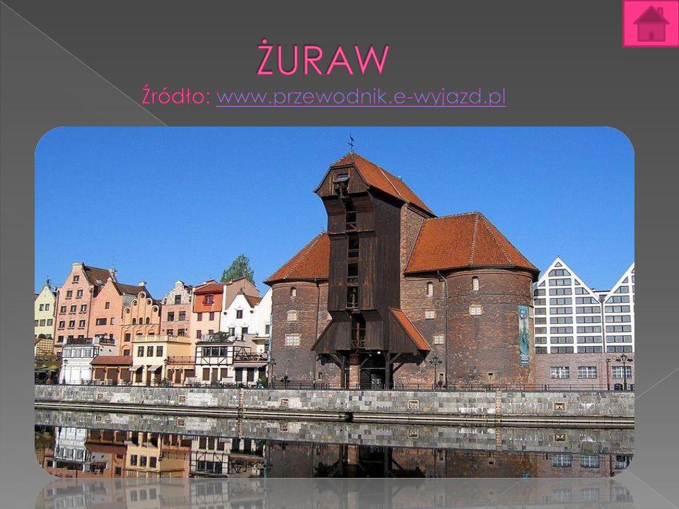 ŻURAW Źródło: www.przewodnik.e-wyjazd.pl