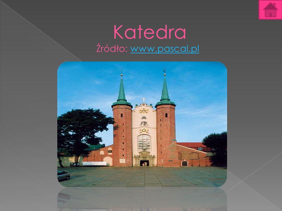 Katedra Źródło: www.pascal.pl