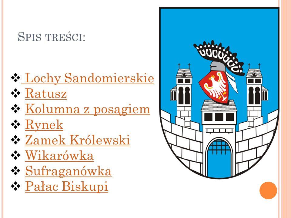 Lochy Sandomierskie Ratusz Kolumna z posągiem Rynek Zamek Królewski