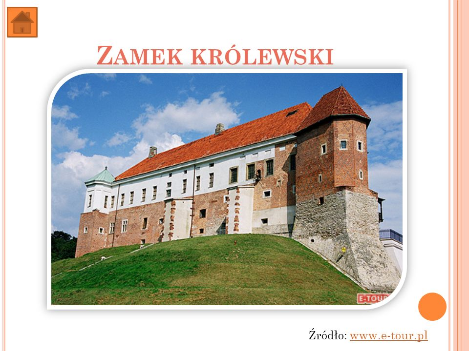 Zamek królewski Źródło: www.e-tour.pl