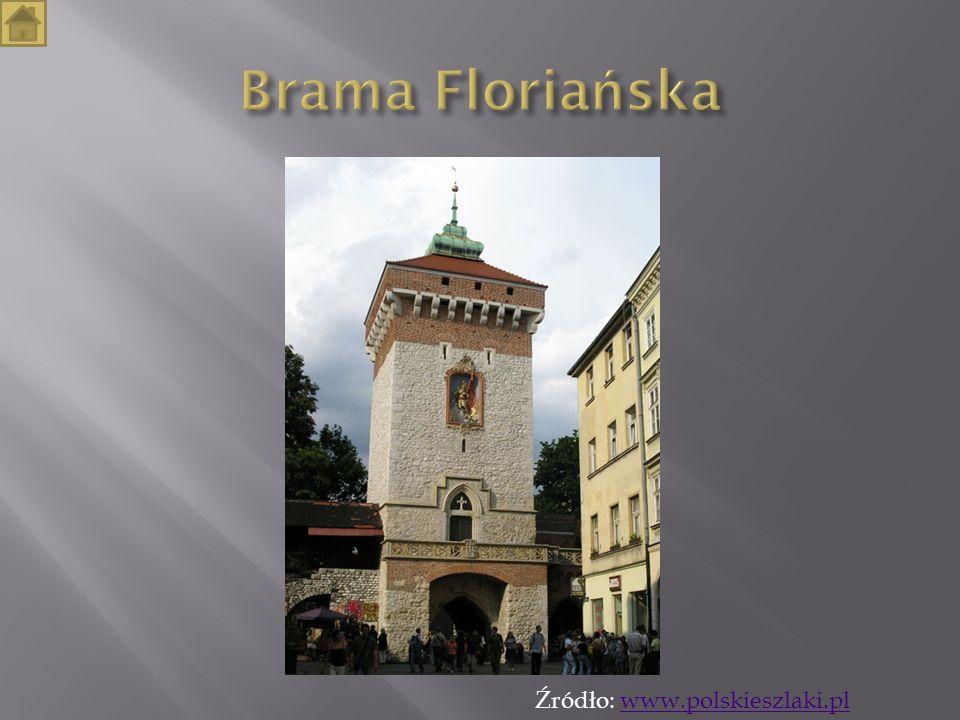 Brama Floriańska Źródło: www.polskieszlaki.pl