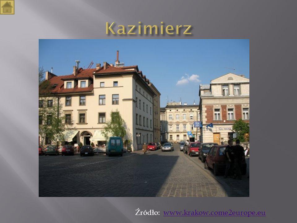 Kazimierz Źródło: www.krakow.come2europe.eu