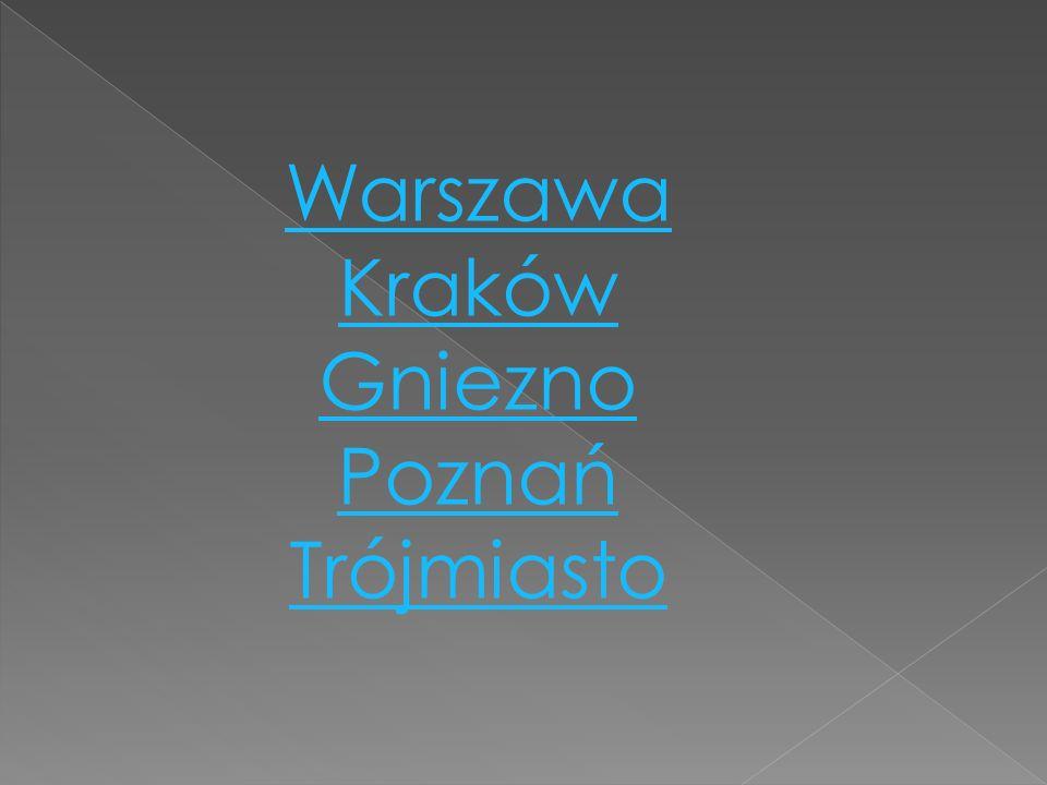Warszawa Kraków Gniezno Poznań Trójmiasto