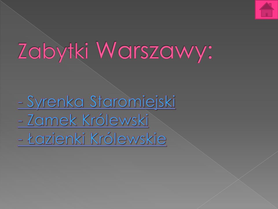Zabytki Warszawy: - Syrenka Staromiejski - Zamek Królewski - Łazienki Królewskie