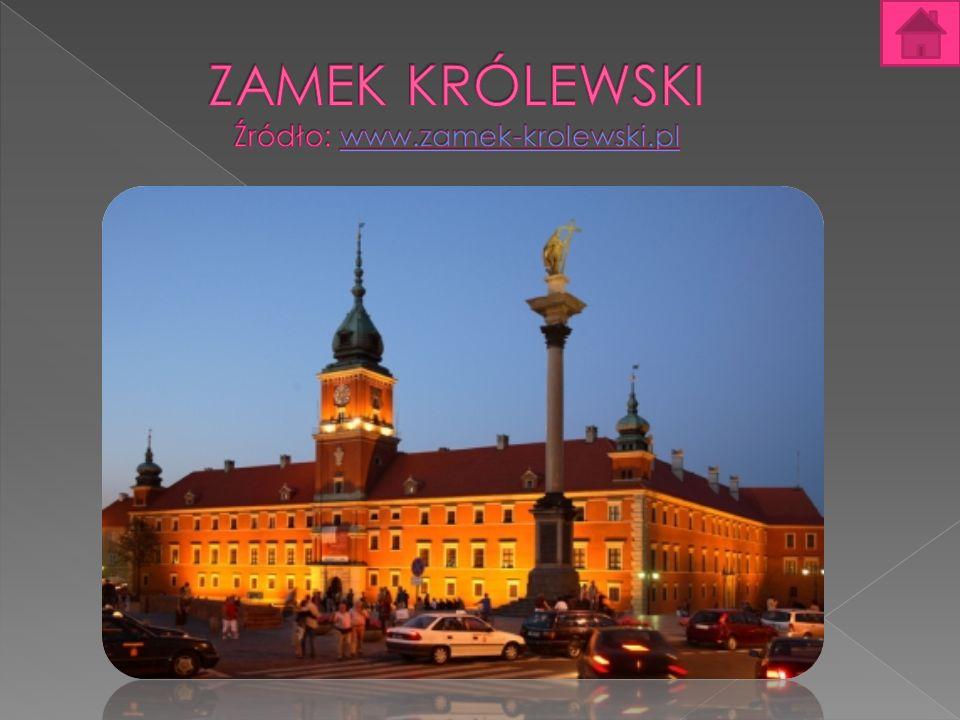 ZAMEK KRÓLEWSKI Źródło: www.zamek-krolewski.pl