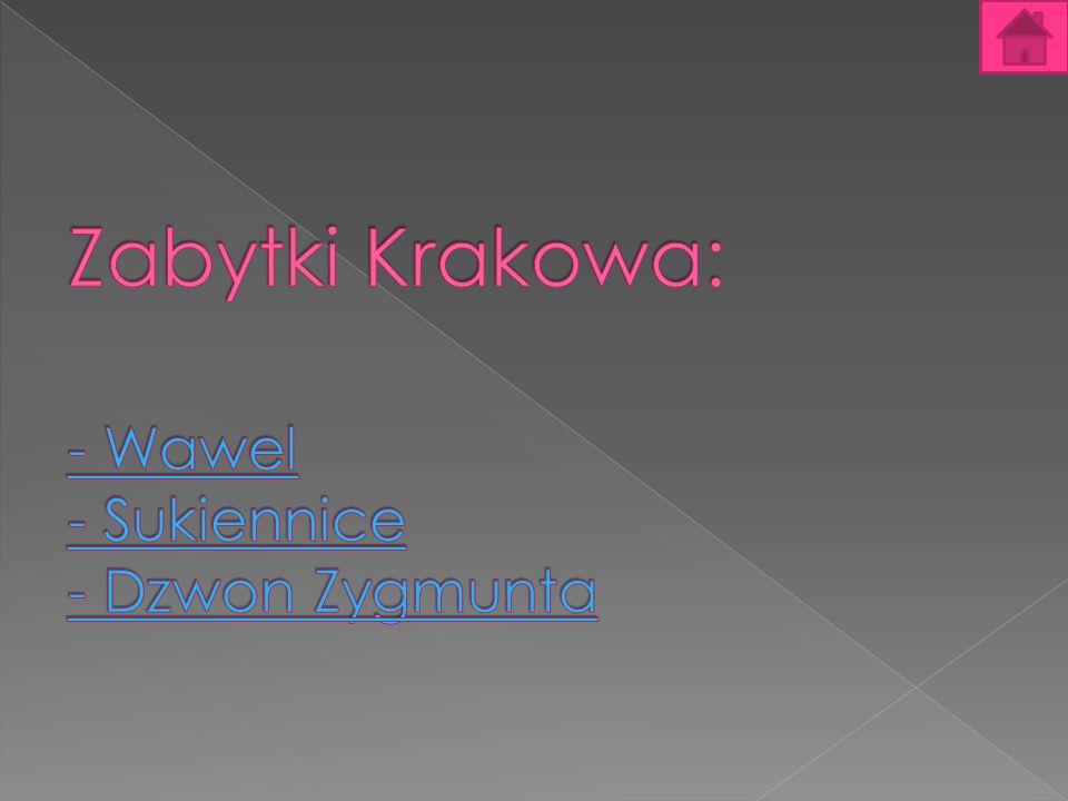 Zabytki Krakowa: - Wawel - Sukiennice - Dzwon Zygmunta