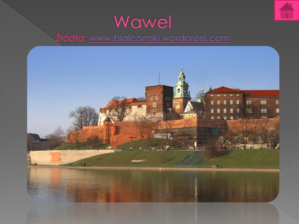 Wawel Źródło: www.bialczynski.wordpress.com