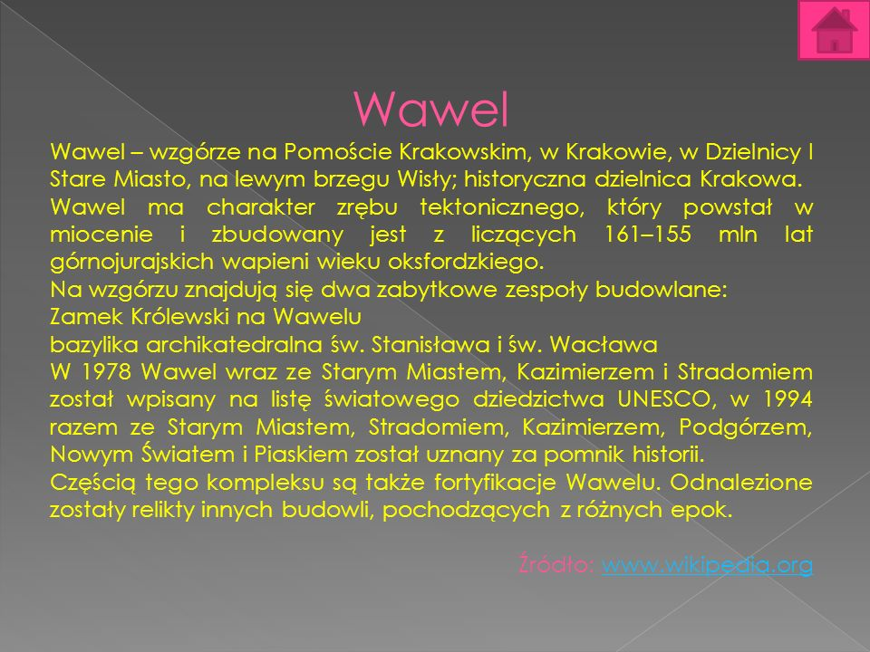 Wawel Wawel – wzgórze na Pomoście Krakowskim, w Krakowie, w Dzielnicy I Stare Miasto, na lewym brzegu Wisły; historyczna dzielnica Krakowa.