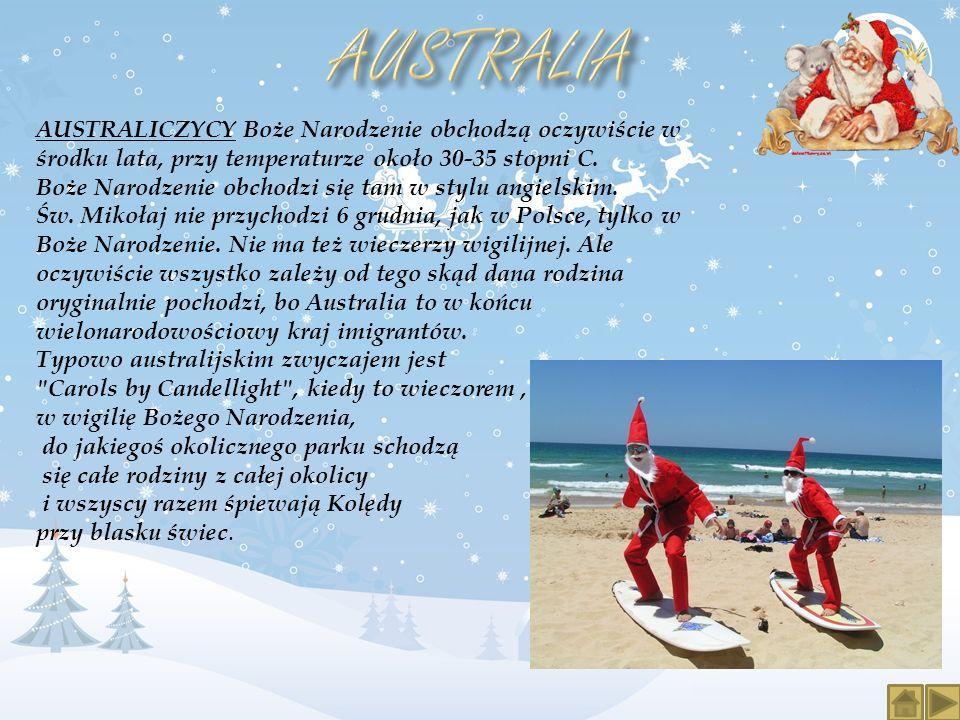 AUSTRALIA AUSTRALICZYCY Boże Narodzenie obchodzą oczywiście w środku lata, przy temperaturze około 30-35 stopni C.