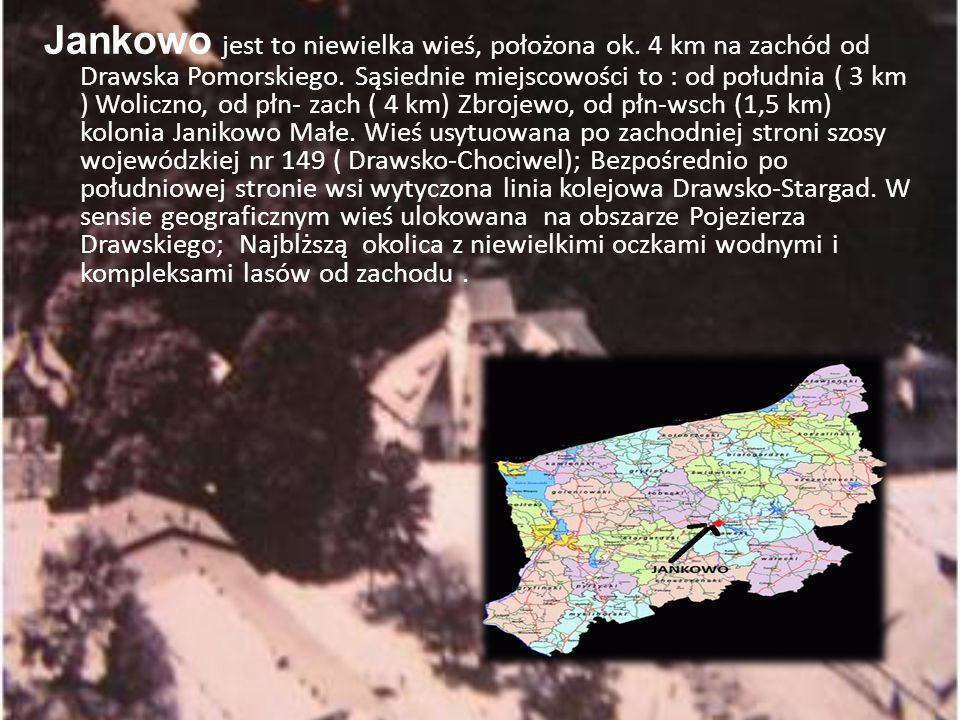 Jankowo jest to niewielka wieś, położona ok