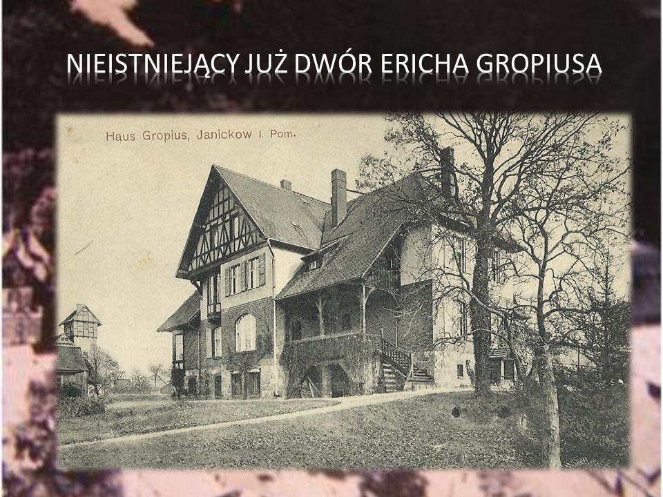 Nieistniejący już Dwór Ericha Gropiusa