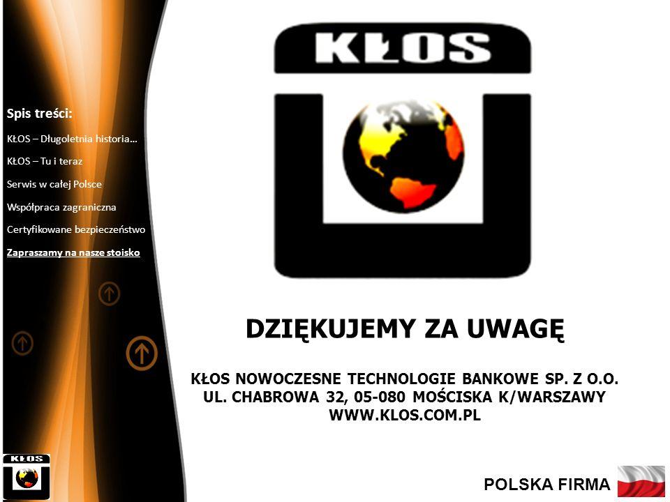 Spis treści: KŁOS – Długoletnia historia… KŁOS – Tu i teraz. Serwis w całej Polsce. Współpraca zagraniczna.