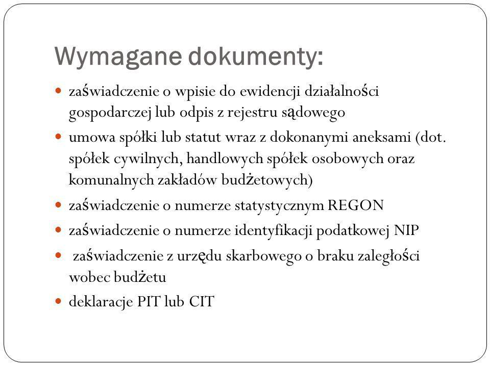 Wymagane dokumenty: zaświadczenie o wpisie do ewidencji działalności gospodarczej lub odpis z rejestru sądowego.