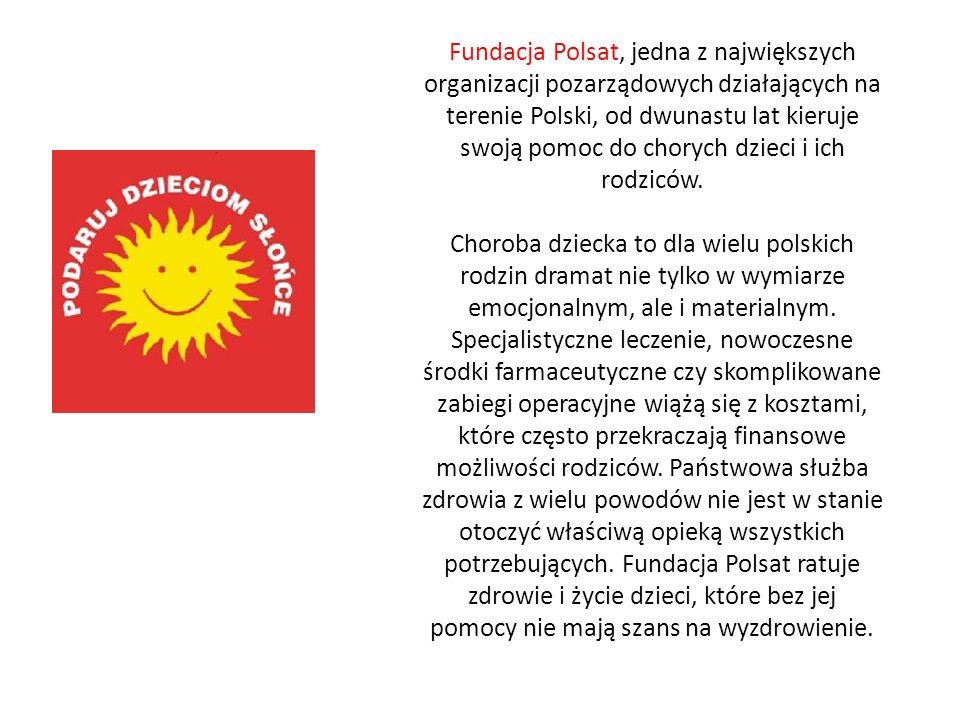 Fundacja Polsat, jedna z największych organizacji pozarządowych działających na terenie Polski, od dwunastu lat kieruje swoją pomoc do chorych dzieci i ich rodziców.