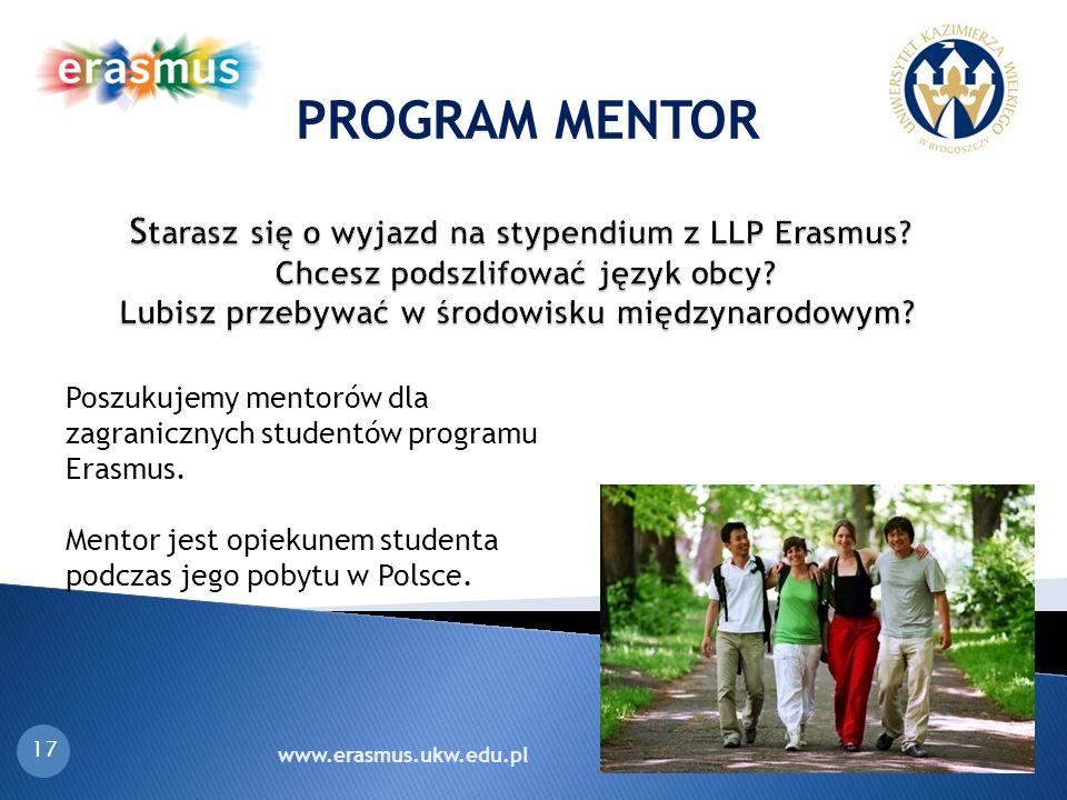 PROGRAM MENTOR Starasz się o wyjazd na stypendium z LLP Erasmus Chcesz podszlifować język obcy Lubisz przebywać w środowisku międzynarodowym