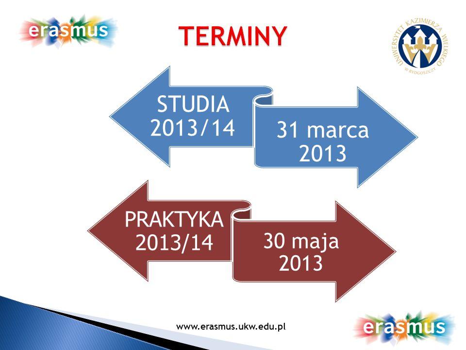 TERMINY STUDIA 2013/14 31 marca 2013 PRAKTYKA 2013/14 30 maja 2013