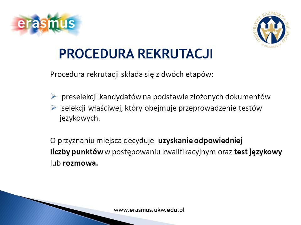 PROCEDURA REKRUTACJI Procedura rekrutacji składa się z dwóch etapów: