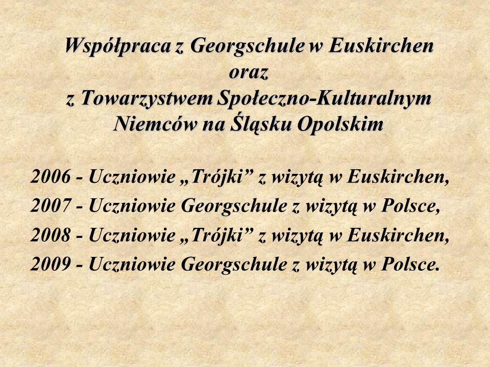 Współpraca z Georgschule w Euskirchen oraz z Towarzystwem Społeczno-Kulturalnym Niemców na Śląsku Opolskim