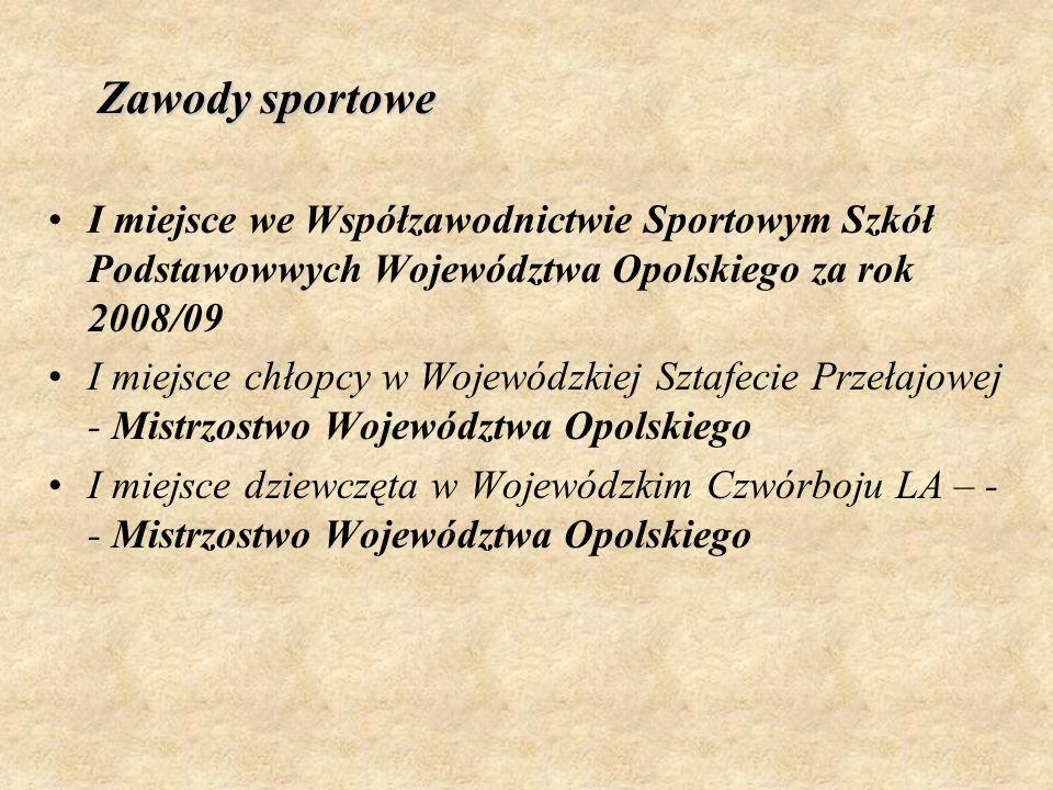 Zawody sportowe I miejsce we Współzawodnictwie Sportowym Szkół Podstawowwych Województwa Opolskiego za rok 2008/09.