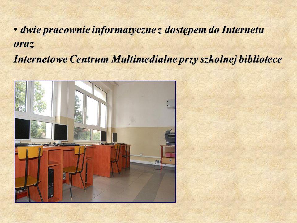 dwie pracownie informatyczne z dostępem do Internetu oraz Internetowe Centrum Multimedialne przy szkolnej bibliotece