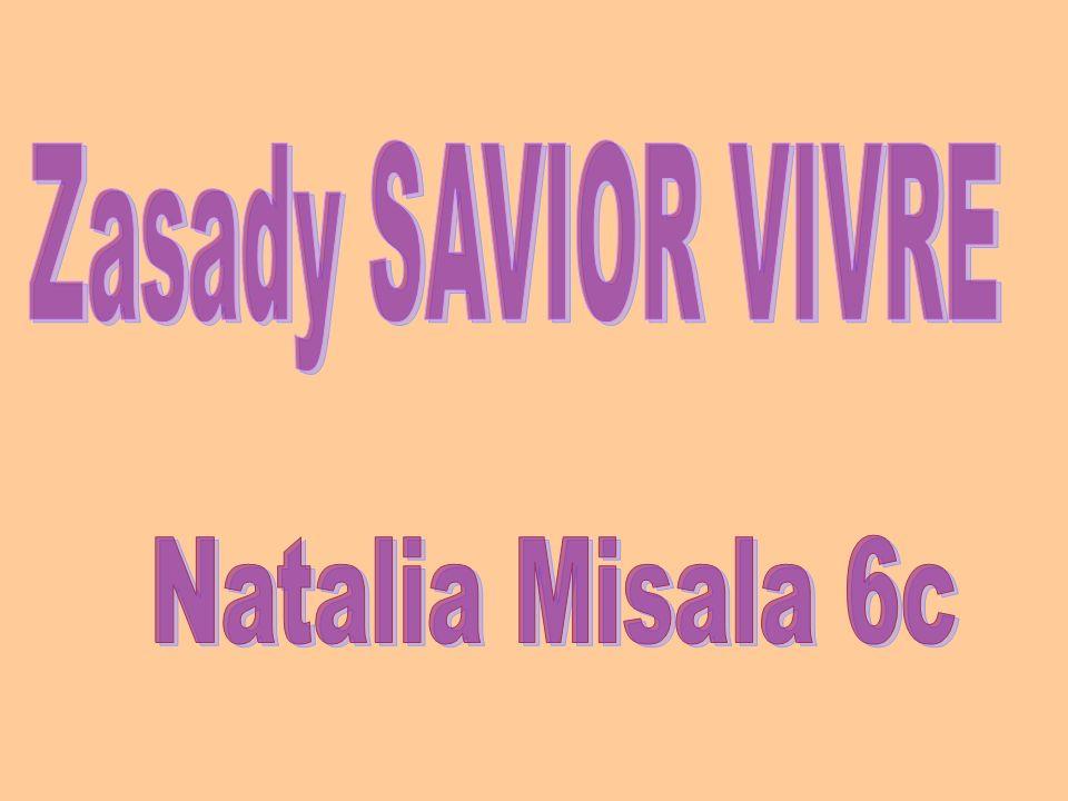 Zasady SAVIOR VIVRE Natalia Misala 6c