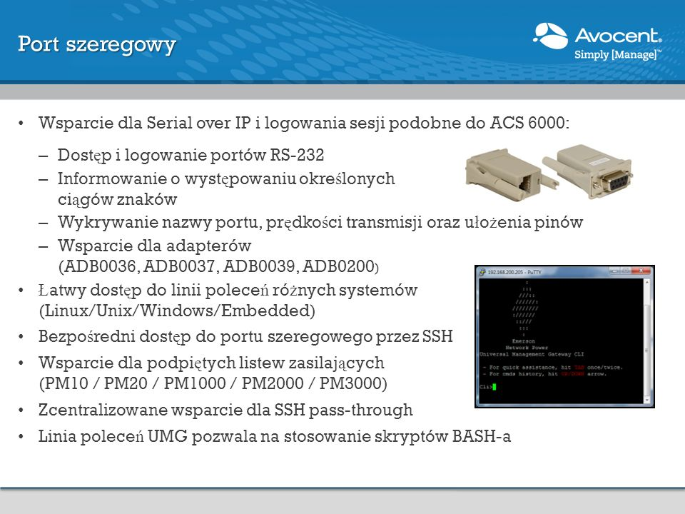 Port szeregowy Wsparcie dla Serial over IP i logowania sesji podobne do ACS 6000: Dostęp i logowanie portów RS-232.