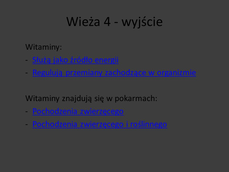 Wieża 4 - wyjście Witaminy: Służą jako źródło energii