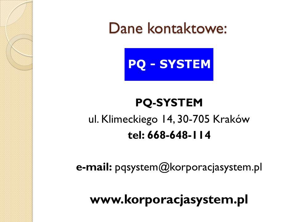 Dane kontaktowe: www.korporacjasystem.pl PQ-SYSTEM