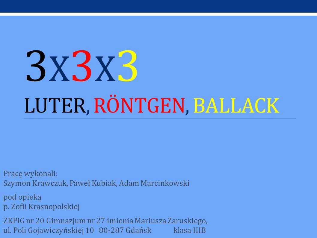 3x3x3 Luter, Röntgen, Ballack