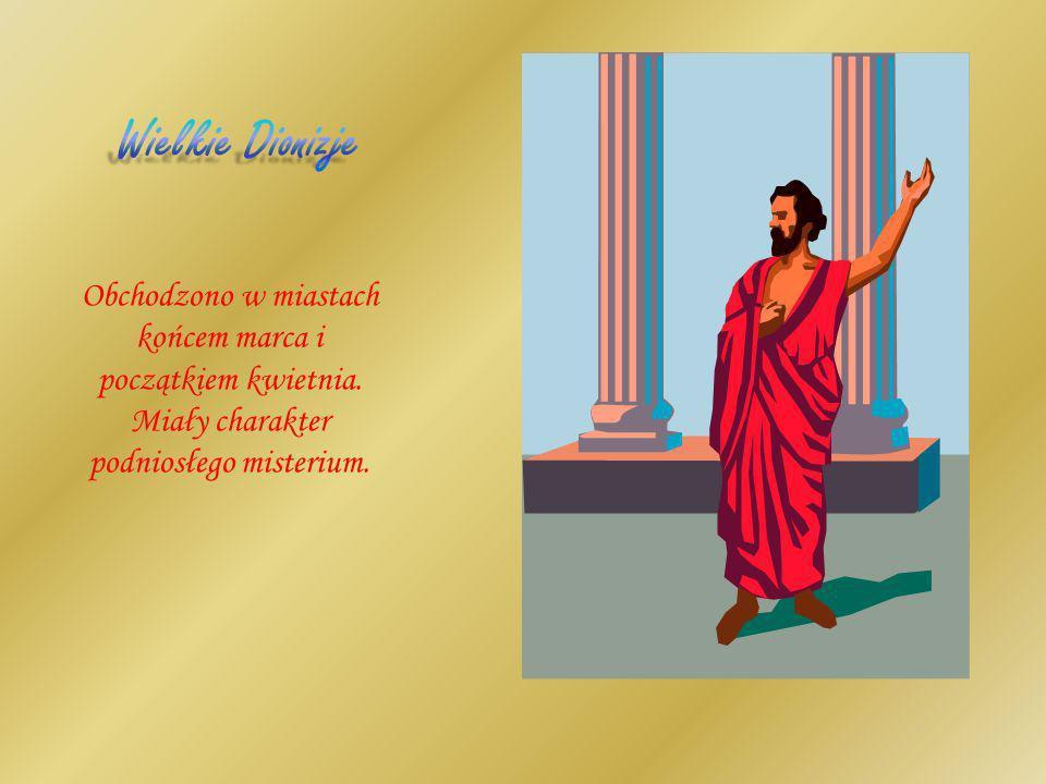 Wielkie Dionizje Obchodzono w miastach końcem marca i początkiem kwietnia.