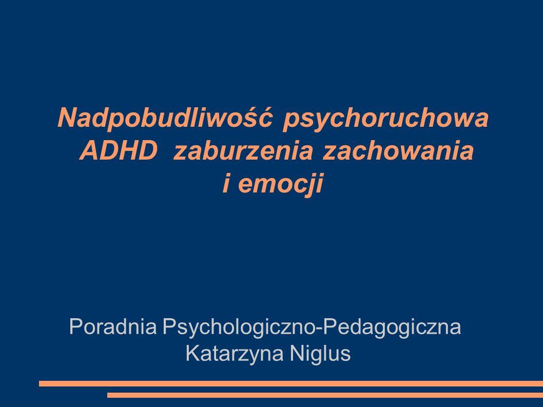 Nadpobudliwość psychoruchowa ADHD zaburzenia zachowania i emocji