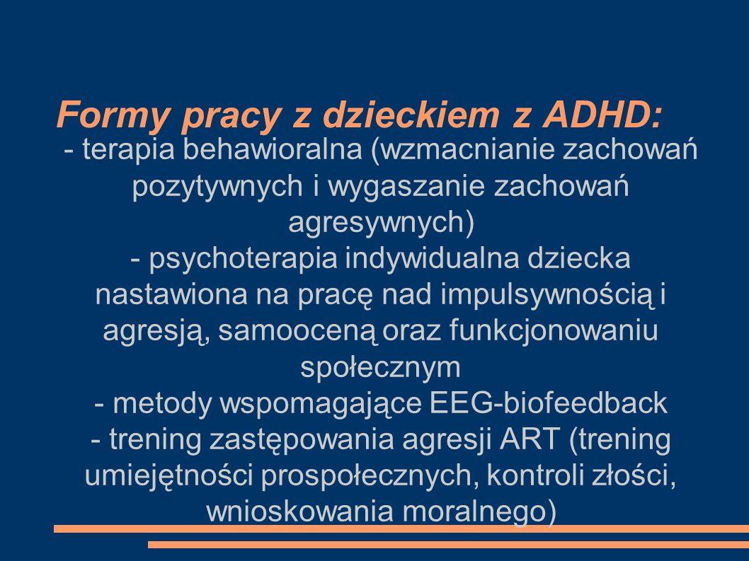 Formy pracy z dzieckiem z ADHD: