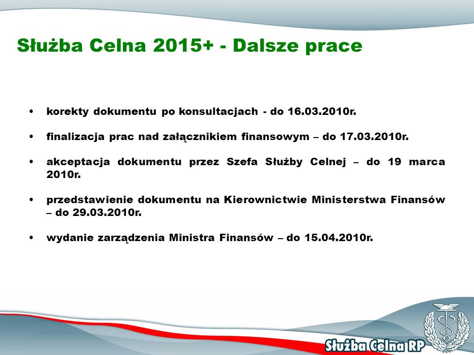 Służba Celna 2015+ - Dalsze prace