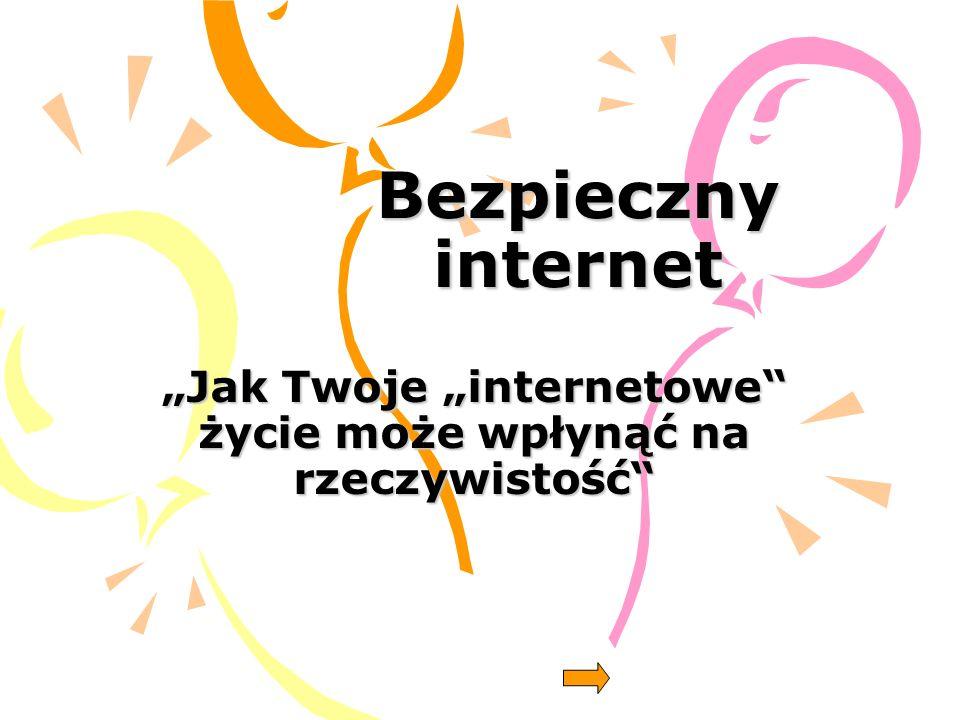 """""""Jak Twoje """"internetowe życie może wpłynąć na rzeczywistość"""