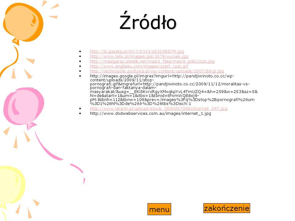 Źródło menu zakończenie http://bi.gazeta.pl/im/7/6310/z6310887M.jpg