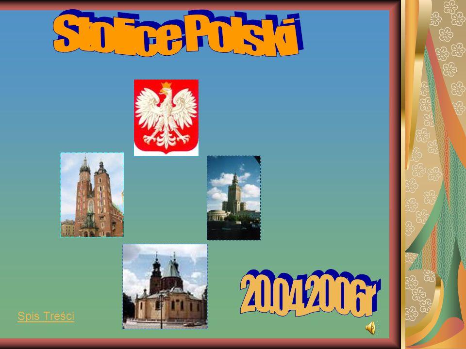 Stolice Polski 20.04.2006r Spis Treści