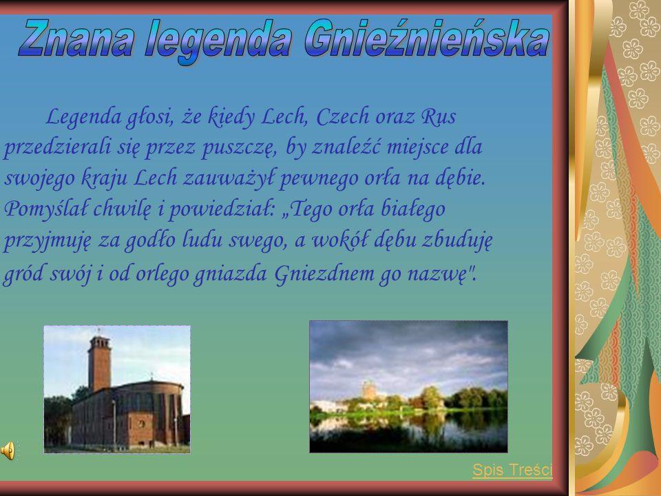 Znana legenda Gnieźnieńska